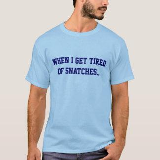T-shirt Quand je me fatigue des bribes…