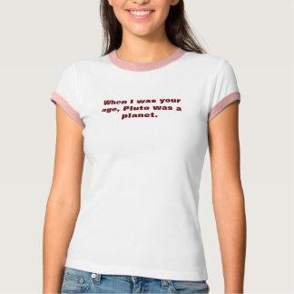 T-shirt Quand j'étais votre âge, Pluton était une planète