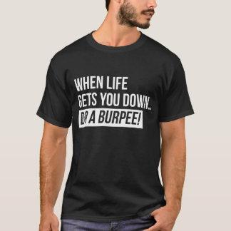 T-shirt Quand la vie vous descend… Faites un Burpee !