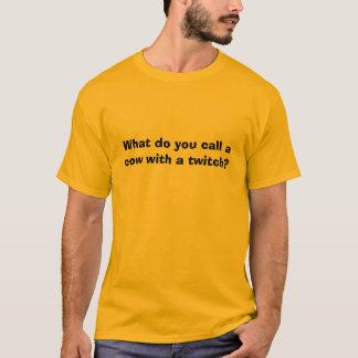 T-shirt Qu'appelez-vous une vache avec un tic ?