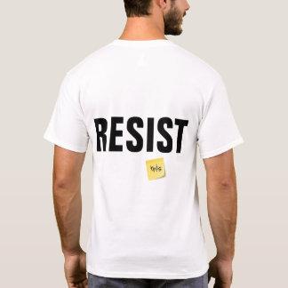 T-shirt quatre-vingt-dix-neuf pour cent RÉSISTENT à ceci