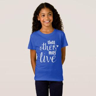 T-Shirt Que d'autres peuvent vivre la pièce en t de la