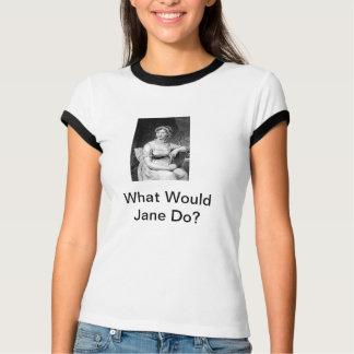 T-shirt Que Jane ferait-elle ?