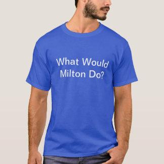 T-shirt Que Milton ferait-il ?
