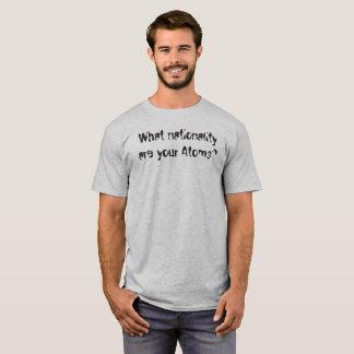 T-shirt Quelle nationalité sont vos atomes ?