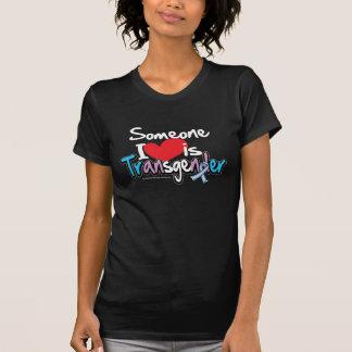 T-shirt Quelqu'un amour d'I est transsexuel