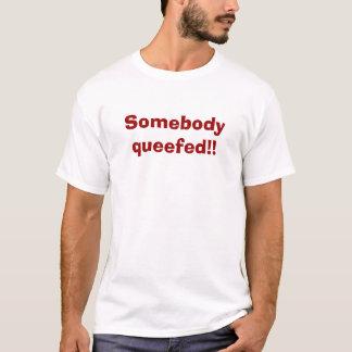 T-shirt Quelqu'un Queefed ! !