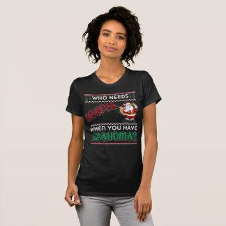 T-shirt qui a besoin de père Noël, quand u ont la