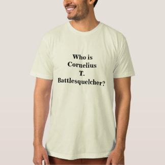 T-shirt Qui est Cornélius T.Battlesquelcher ?