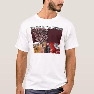 T-shirt Qui est mort pour votre diamant ?