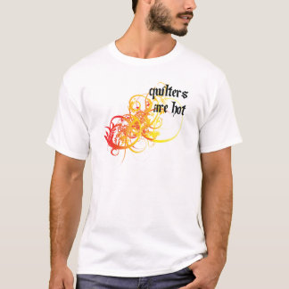 T-shirt Quilters sont chaud