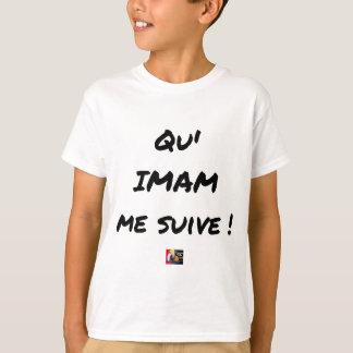 T-shirt QU'IMAM ME SUIVE ! - Jeux de mots - Francois Ville