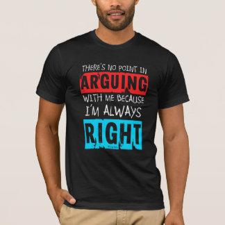 T-shirt QuipTees : Aucun point dans l'argumentation, j'ai