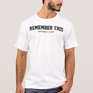 T-shirt RAPPELEZ-VOUS CECI, parce que je pas