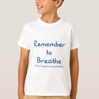 T-shirt Rappelez-vous de respirer (le bleu)