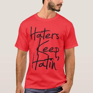 T-shirt RawHustle : Les haineux gardent Hatin