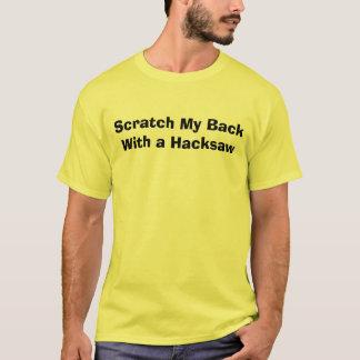T-shirt Rayez mon BackWith une scie à métaux