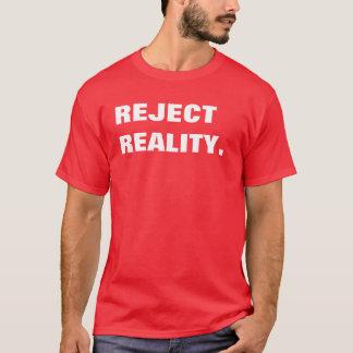 T-shirt réalité de rejet