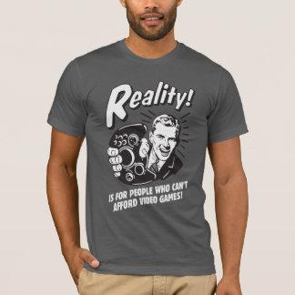 T-shirt Réalité : Ne peut pas avoir les moyens des jeux