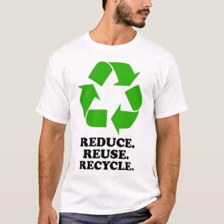 T-shirt Réduisez, réutilisez, réutilisez - la vie verte