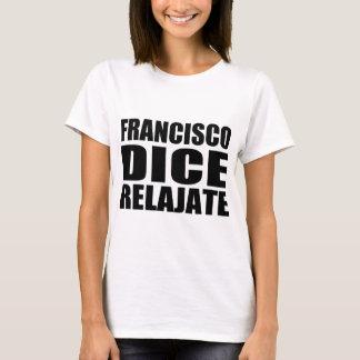 T-shirt Relajate de matrices de Franciso