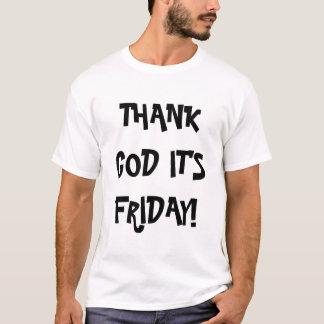 T-shirt Remerciez Dieu que c'est vendredi !