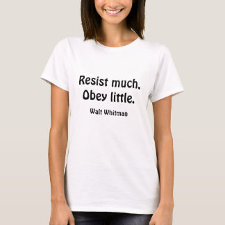 T-shirt Résistez à beaucoup. Obéissez peu