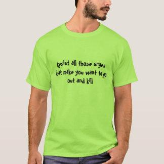 T-shirt Résistez à tous ces recommander qui vous incitent