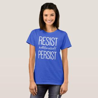 T-shirt Résistez et persistez #AllForOssoff - CHEMISE