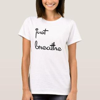 T-shirt RESPIREZ JUSTE la pièce en t NOIRE de graphique de