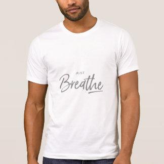 T-shirt Respirez juste, yoga, citation de zen