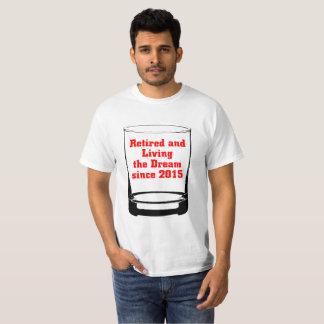 T-shirt Retiré et vivant le rêve depuis 2015.