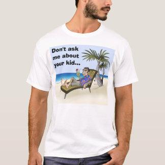 T-shirt Retiré, ne m'interrogez pas au sujet de votre