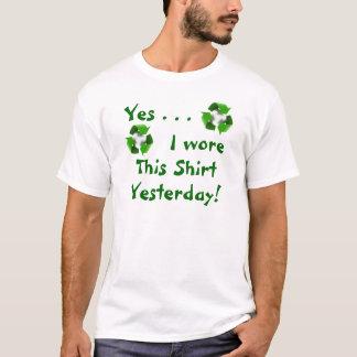 T-shirt réutilisez, réutilisez, oui…, j'a porté, cette