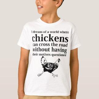 T-shirt Rêve d'un monde où les poulets peuvent traverser