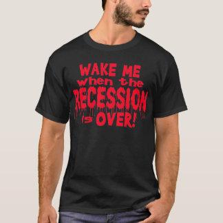 T-shirt Réveillez-moi récession