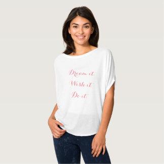 T-shirt Rêvez-le dessus flowy