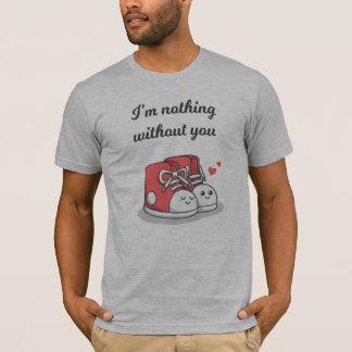 T-shirt Romantique drôle rien sans vous chemise de |