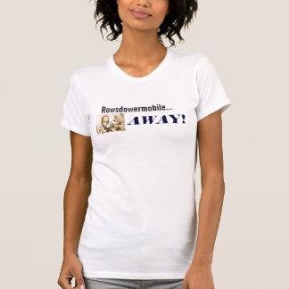 T-shirt Rowsdowermobile… LOIN !
