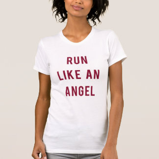 T-shirt Run Like An Angel