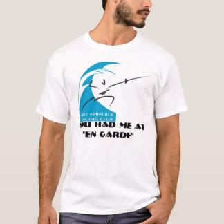 "T-shirt Salle Honolulu : vous m'avez eu à ""en garde """