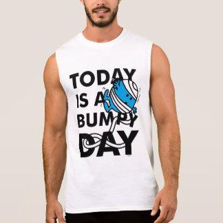 T-shirt Sans Manches M. Bump   est aujourd'hui un jour inégal