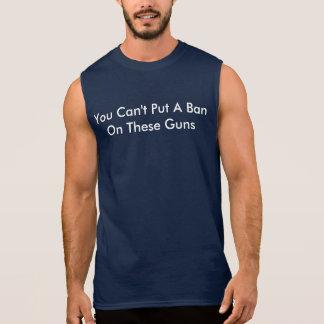 T-shirt Sans Manches Vous ne pouvez pas mettre une interdiction sur ces