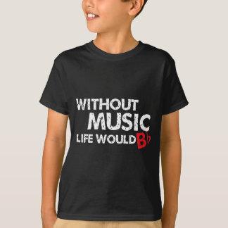 T-shirt Sans vie de musique B (soyez) plat