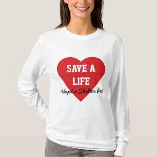 T-shirt Sauvez une Vie-Adoption un animal familier d'abri