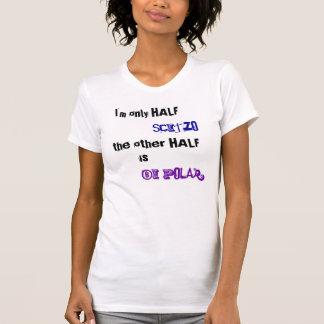 T-shirt Scitzo seulement demi l'autre moitié est bipolaire