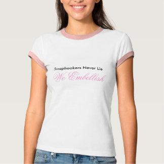 T-shirt Scrapbookers ne se trouvent jamais embellissent le