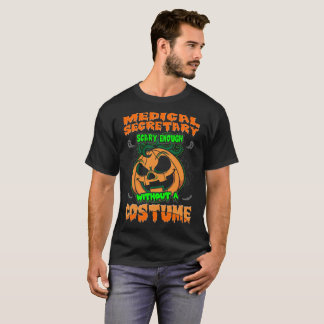 T-shirt Secrétaire médical Scary Without Costume Halloween