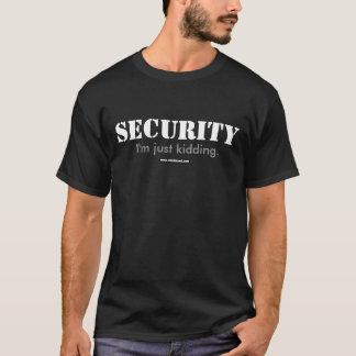 T-shirt Sécurité - je badine juste