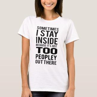 T-shirt Séjour à l'intérieur ; Trop Peopley là